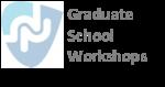 Graduate School Workshops